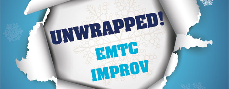 Unwrapped! EMTC Improv